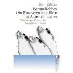 Warum Robben kein Blau sehen | von Jörg Zittlau