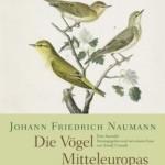 Die Vögel Mitteleuropas | von Johann Friedrich Naumann